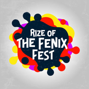 Rize of the Fenix Fest -